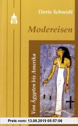 Gebr. - Modereisen 1: Band 1: Von Ägypten bis Amerika