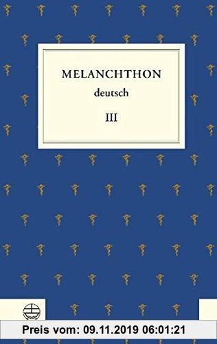 Gebr. - Philipp Melanchthon deutsch 3. Von Wittenberg nach Europa.