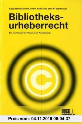 Gebr. - Bibliotheksurheberrecht: Ein Lehrbuch für Praxis und Ausbildung