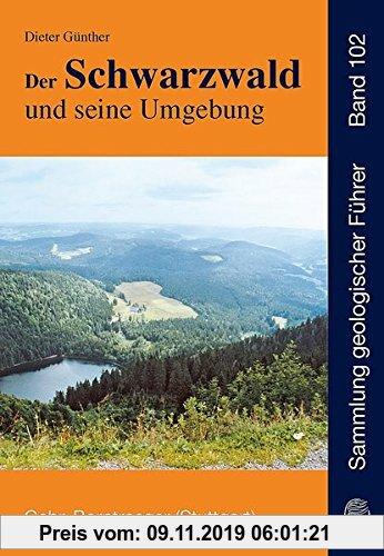 Gebr. - Der Schwarzwald und seine Umgebung: Geologie - Mineralogie - Bergbau - Umwelt und Geotourismus (Sammlung geologischer Führer)