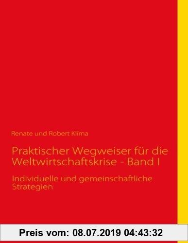 Gebr. - Praktischer Wegweiser für die Weltwirtschaftskrise - Band I: Individuelle und gemeinschaftliche Strategien