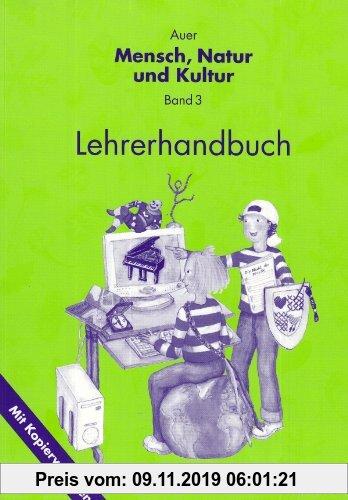 Gebr. - Auer Mensch, Natur und Kultur 3. Lehrerhandbuch mit Kopiervorlagen. Ausgabe für Baden-Württemberg: 3. Jahrgangsstufe