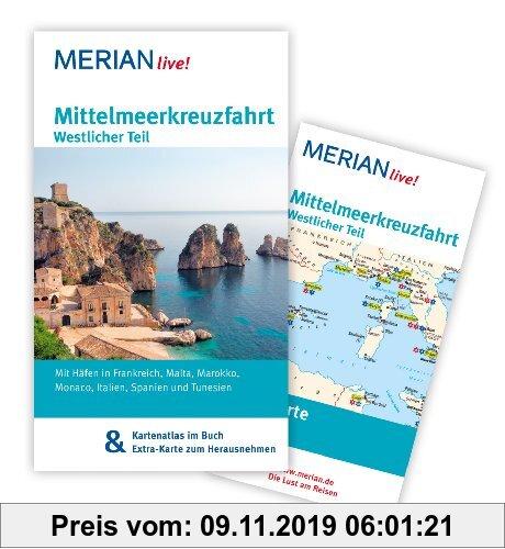 Gebr. - Mittelmeerkreuzfahrt Westlicher Teil: MERIAN live! - Mit Kartenatlas im Buch und Extra-Karte zum Herausnehmen: Mit Häfen in Frankreich, Malta,