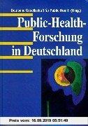 Gebr. - Public-Health-Forschung in Deutschland: Beiträge zu Versorgungsbedarf, Zielorientierung, Evaluation, Evidenzbasierung, Qualitätsmanagement, Pr