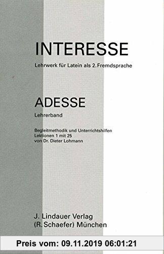 Gebr. - Interesse - Lehrwerk für Latein: Adesse. Lehrerband. Begleitmethodik und Unterrichtshilfen