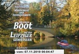 Gebr. - Mit einem Boot auf den Leipziger Gewässern - Wirklichkeit und Seemannsgarn