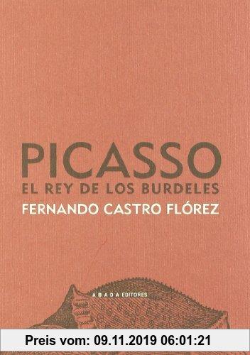 Gebr. - Picasso : el rey de los burdeles (LECTURAS DE ESTÉTICA)