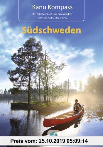 Gebr. - Kanu Kompass Südschweden NEU 2013: Das Reisehandbuch zum Kanuwandern