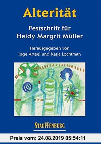 Gebr. - Alterität: Festschrift für HeidyMargrit Müller (Stauffenburg Festschriften)