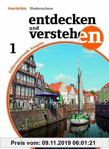Gebr. - Entdecken und Verstehen - Differenzierende Ausgabe Niedersachsen: Band 1: 5./6. Schuljahr - Von den Anfängen der Geschichte bis zum Zeitalter