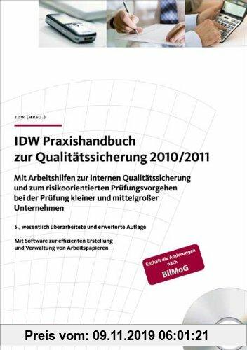 Gebr. - IDW Praxishandbuch zur Qualitätssicherung 2010/2011: Mit Arbeitshilfen zur internen Qualitätssicherung und zum risikoorientierten Prüfungsvorg