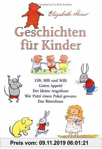 Gebr. - Geschichten für Kinder: Zilli, Billi und Willi - Guten Appetit - Der kleine Angsthase - Wie Putzi einen Pokal gewann - Das Bärenhaus