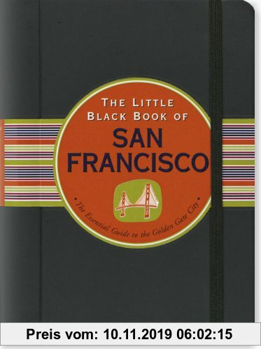 Gebr. - The Little Black Book of San Francisco: The Essential Guide to the Golden Gate City
