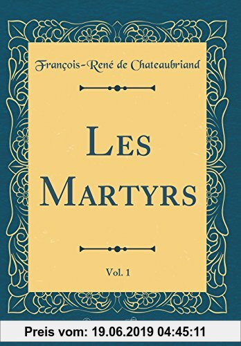 Gebr. - Les Martyrs, Vol. 1 (Classic Reprint)