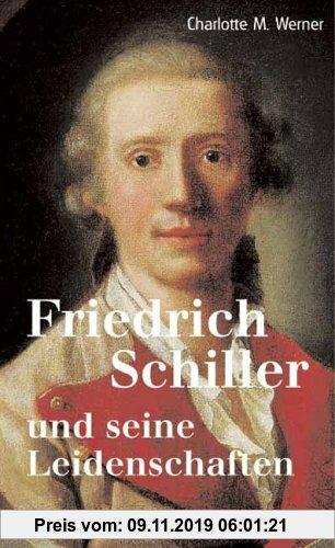 Gebr. - Friedrich Schiller und seine Leidenschaften