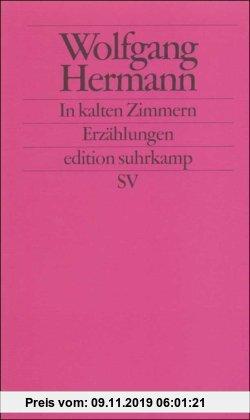 Gebr. - In kalten Zimmern: Vier Erzählungen (edition suhrkamp)