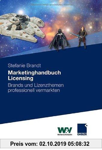Gebr. - Marketinghandbuch Licensing: Brands und Lizenzthemen professionell vermarkten