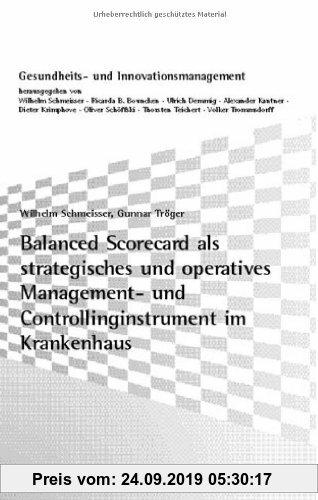 Gebr. - Balanced Scorecard als strategisches und operatives Management- und Controllinginstrument im Krankenhaus