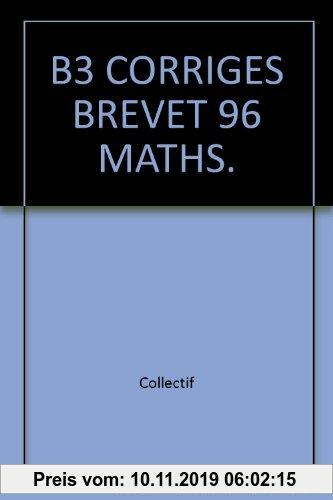 Gebr. - B3 CORRIGES BREVET 96 MATHS. (Antiquariat)