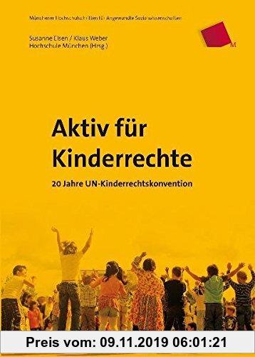 Gebr. - Aktiv für Kinderrechte: 20 Jahre UN-Kinderrechtskonvention (Münchener Hochschulschriften für angewandte Sozialwissenschaften)