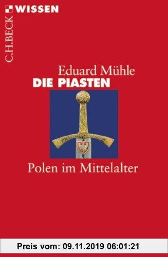 Gebr. - Die Piasten: Polen im Mittelalter (Beck'sche Reihe)