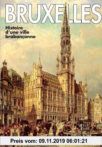 Gebr. - Bruxelles: histoire d'une ville brabanconne