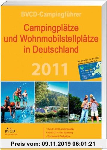 Gebr. - BVCD-Campingführer 2011: Campingplätze und Wohnmobilstellplätze in Deutschland