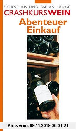 Gebr. - Crashkurs Wein: Abenteuer Einkauf