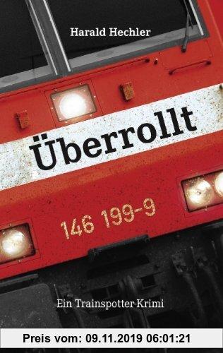Gebr. - Überrollt: Ein Trainspotter-Krimi