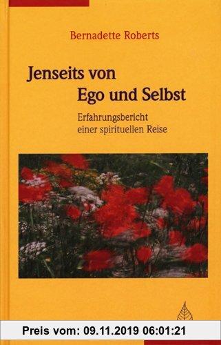Gebr. - Jenseits von Ego und Selbst: Erfahrungsbericht einer spirituellen Reise