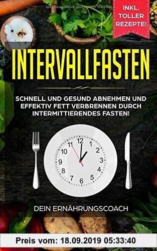 Gebr. - Intervallfasten: Schnell und gesund abnehmen und effektiv Fett verbrennen durch intermittierendes Fasten!: Methoden 16:8, 5:2