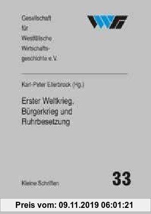 Gebr. - Erster Weltkrieg, Bürgerkrieg und Ruhrbesetzung: Dortmund und das Ruhrgebiet 1914/18--1924
