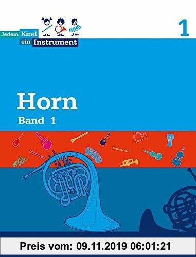 Gebr. - Jedem Kind ein Instrument: Band 1 - JeKi. Horn. Schülerheft.