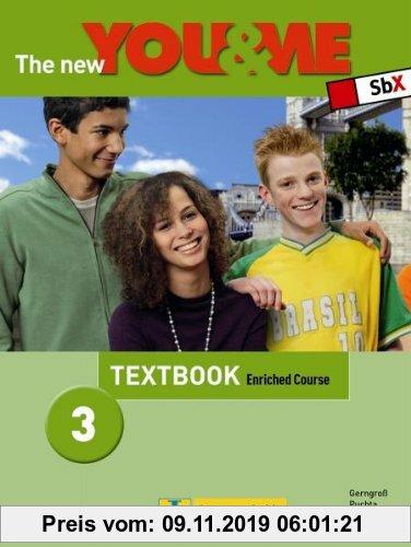 Gebr. - The New YOU & ME. Sprachlehrwerk für HS und AHS (Unterstufe) in Österreich: The New YOU & ME 3 - Enriched Course - Textbook: Englisch Lehrwerk