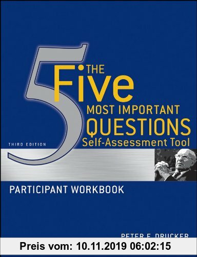 Gebr. - The Five Most Important Questions Self Assessment Tool: Participant Workbook (Drucker Foundation Future Series)
