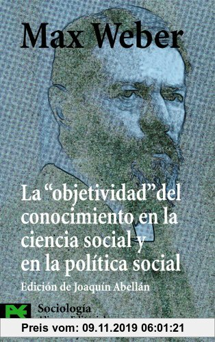 Gebr. - La objetividad del conocimiento en la ciencia social y en la política social (El Libro De Bolsillo - Ciencias Sociales, Band 3814)