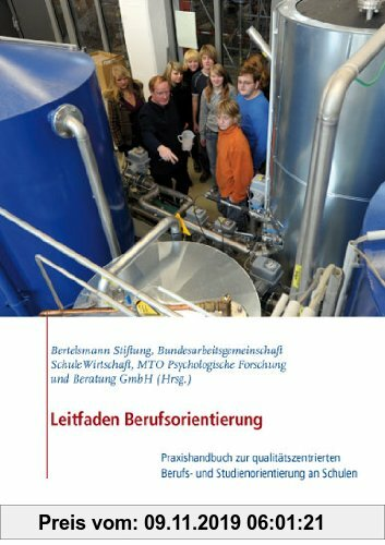 Gebr. - Leitfaden Berufsorientierung: Praxishandbuch zur qualitätszentrierten Berufs- und Studienorientierung an Schulen