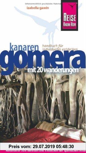 Gebr. - Gomera: Handbuch für individuelles Entdecken. Mit 20 Wanderungen