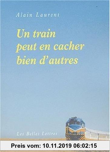 Gebr. - Un Train Peut En Cacher Bien d'Autres (Romans, Essais, Poesie, Documents)