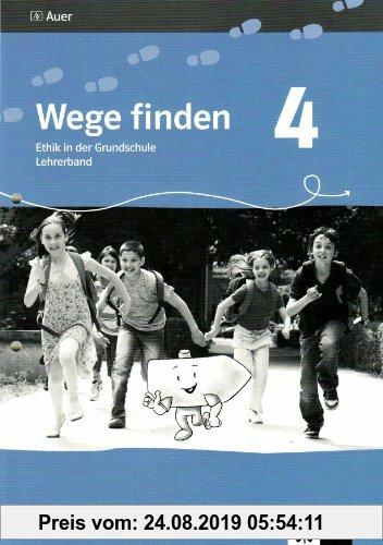 Gebr. - Wege finden. Ethik in der Grundschule. Lehrerband - 4. Jahrgangsstufe. Ausgabe für Sachsen - Neuentwicklung