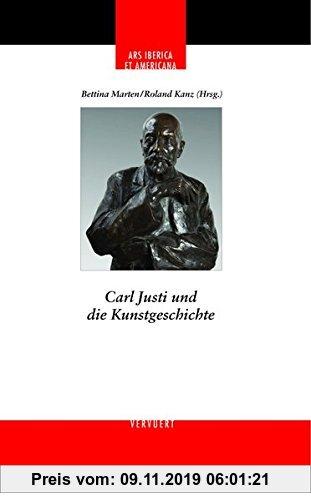 Gebr. - Carl Justi und die Kunstgeschichte (Ars Iberica et Americana)