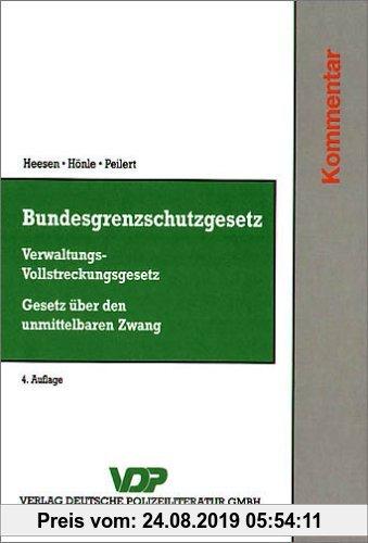 Gebr. - Bundesgrenzschutzgesetz / Verwaltungsvollstreckungsgesetz / Gesetz über den unmittelbaren Zwang