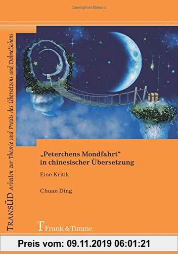 """Gebr. - """"Peterchens Mondfahrt"""" in chinesischer Übersetzung (TRANSÜD. Arbeiten zur Theorie und Praxis des Übersetzens und Dolmetschens)"""