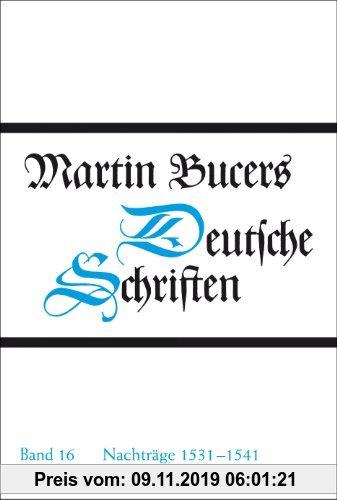Gebr. - Martin Bucers Deutsche Schriften: Nachträge 1531-1541