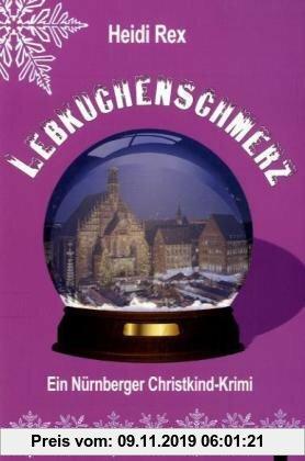 Gebr. - Lebkuchenschmerz: Ein Nürnberger Christkind-Krimi