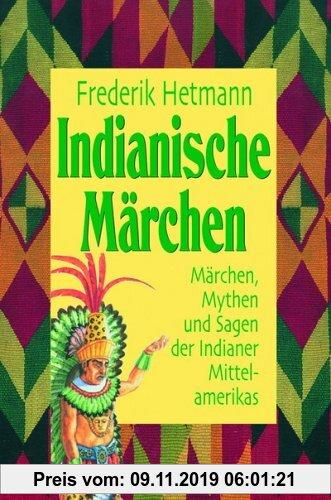 Gebr. - Indianische Märchen - Mit Musik-CD. Märchen, Mythen und Sagen der Indianer Mittelamerikas