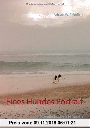 Gebr. - Eines Hundes Portrait: Novellistische Szenarien