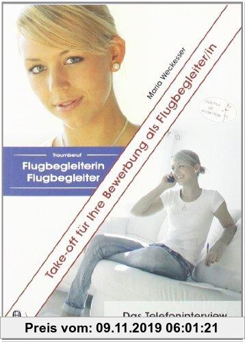 Gebr. - Take-off fÃ1/4r Ihre Bewerbung als Flugbegleiter/in: Doppelband Traumberuf Flugbegleiterin/Flugbegleiter und Das Telefoninterview
