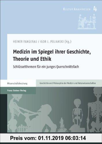 Gebr. - Medizin im Spiegel ihrer Geschichte, Theorie und Ethik: Schlüsselthemen für ein junges Querschnittsfach (Kulturanamnesen)