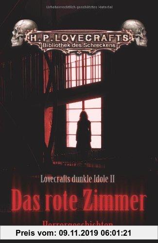 Gebr. - Das rote Zimmer: Lovecrafts dunkle Idole Band 2
